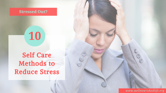 Top 10 Ways of Managing Stress with Self Care