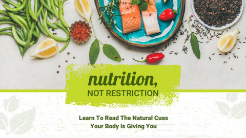 Nutrition, Not Restriction